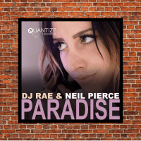 LV Premier - DJ Rae & Neil Pierce - Paradise (Neil Pierce & DJ Spen Vocal) [Quantize Recordings]