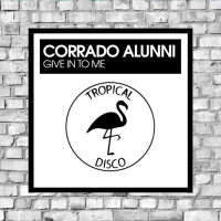 LV Premier - Corrado Alunni - Give It To Me [Tropical Disco Records]