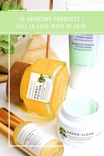 Best skincare of 2018 | My top 10 beauty products of 2018 | Farmacy Beauty | Natural Beauty | Skincare Blog | Skincare Blogger | Best skincare products for acne prone skin | Products to get rid of acne | How to get glowing skin | LevitateBeauty.com