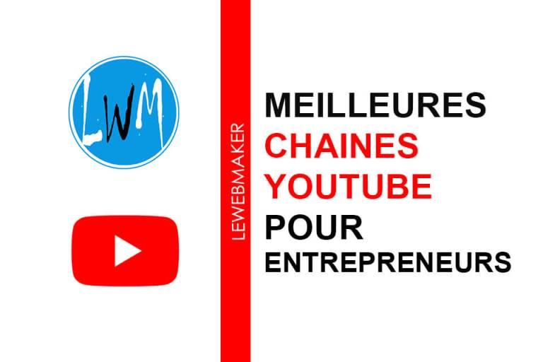 chaines YouTube pour entrepreneurs en français pour suivre les meilleures vidéos