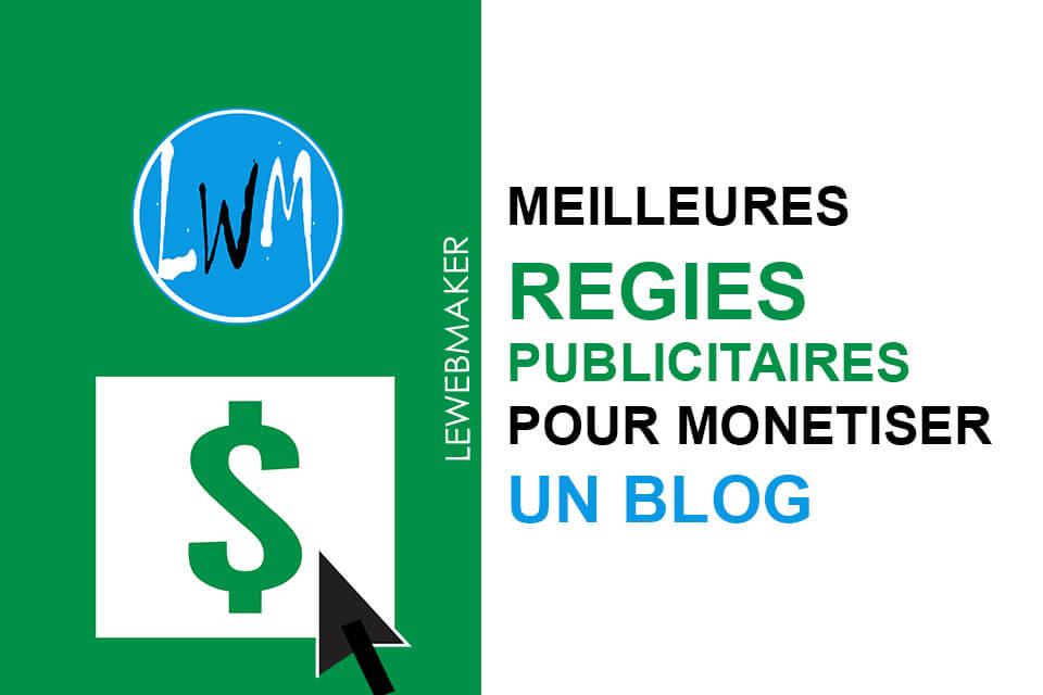 Meilleures régies publicitaires pour monétiser votre blog de la meilleure façon