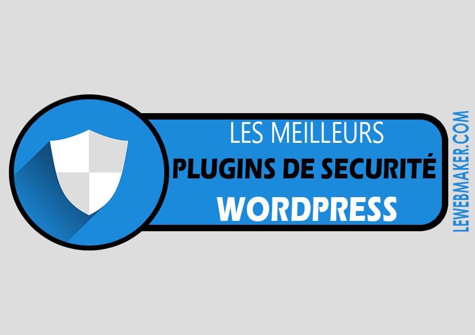5 Plugins de sécurité WordPress pour sécuriser votre blog gratuitement