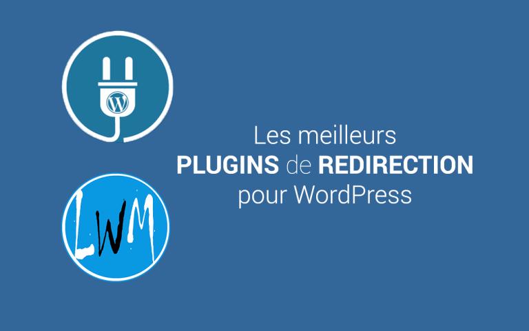 Redirection WordPress : 7 Meilleurs plugins pour rediriger vos URL