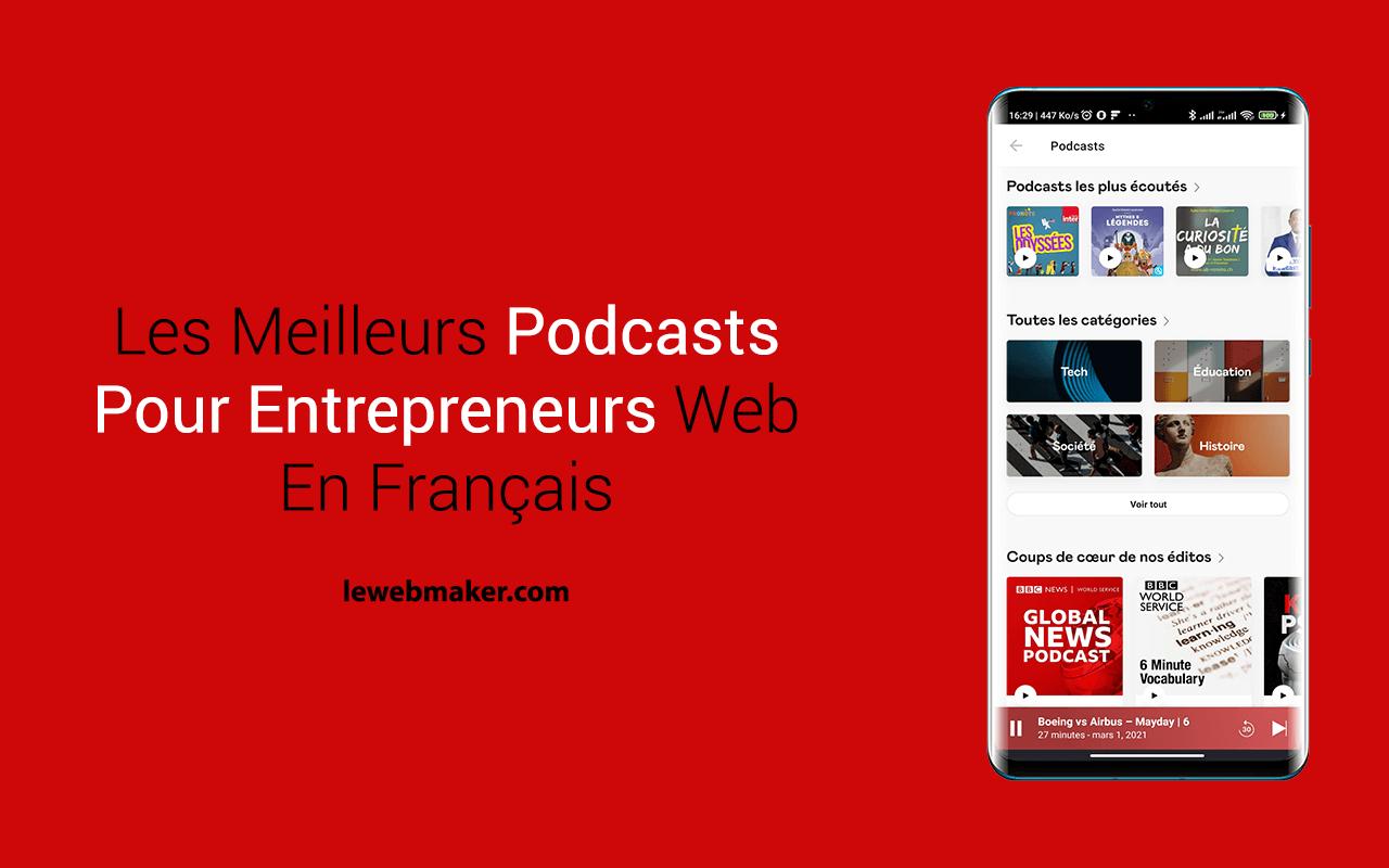Meilleurs Podcasts Français pour Entrepreneurs du Web (Blogueurs, Youtubeurs & Infopreneurs)