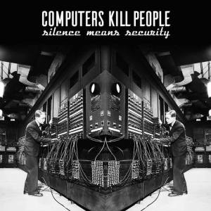 Computers-kill-people-silence-means-security-2