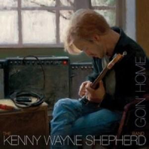 KENNY-WAYNE-SHEPHERD_Goin-Home