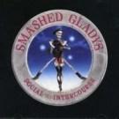 SMASHED GLADYS