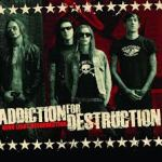 ADDICTION FOR DESTRUCTION