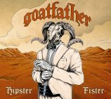 goatfather hispter fister