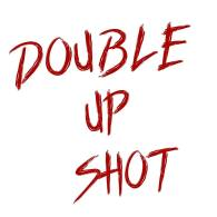 DOUBLE UP SHOT