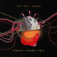 The_Ugly_Kings_Strange_Strange_Times