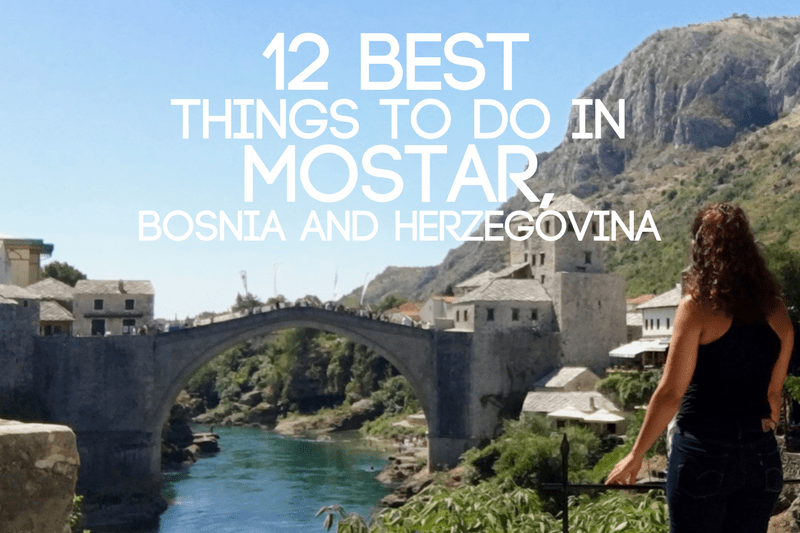 12 Best Things To Do In Mostar