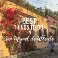 Best Things to Do in San Miguel de Allende