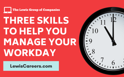 Three Skills To Help You Manage Your Workday