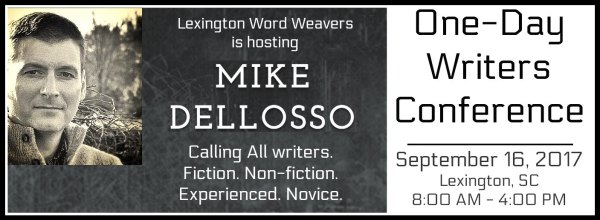 Mike Dellosso One-Day Writers Conference September 16, 2017, Lexington, SC via LexingtonWordWeavers.com