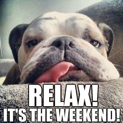 172819-Relax-Its-The-Weekend
