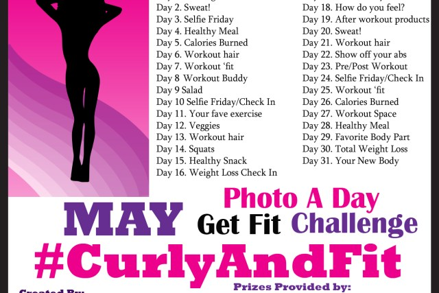 May Photo A Day #CurlyAndFit Weight Loss Challenge  PRIZES!