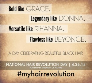 """Hair Revolution Day"" By Strength Of Nature April 26th"
