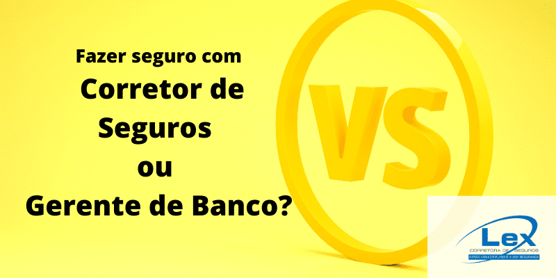Fazer seguro com corretor de seguros ou gerente de banco ?