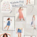 Wardrobe Prep: Mother's Day!