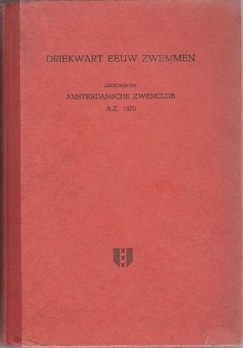 Driekwart eeuw zwemmen AZ 1870 (1870-1945) – J.P.A. Luirink (1945)