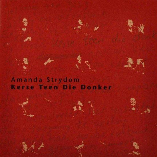 bol.com | Kerse Teen Die Donker, Amanda Strydom | CD (album) | Muziek