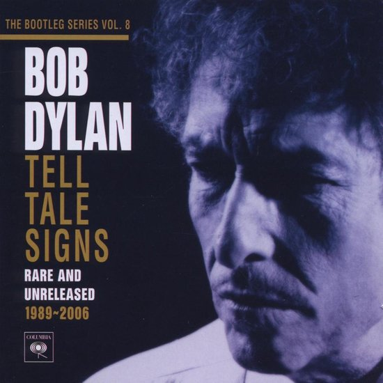 bol.com | The Bootleg Series Vol. 8: Tell Tale Signs: Rare and Unreleased  1989–2006, Bob Dylan |...