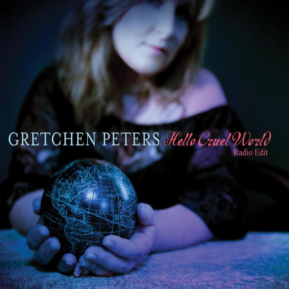 Gretchen Peters - Hello Cruel World | Roots | Written in Music