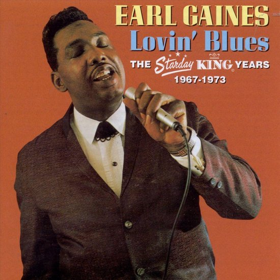 bol.com | Lovin' Blues: The Starday-King Years 1967-1973, Earl Gaines | CD  (album) | Muziek