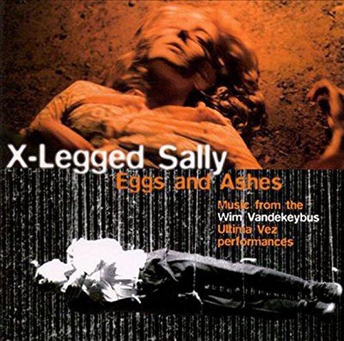 X-LEGGED SALLY - Eggs & Ashes - Amazon.com Music