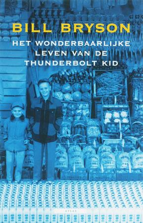 Het wonderbaarlijke leven van de Thunderbolt Kid - Bill Bryson