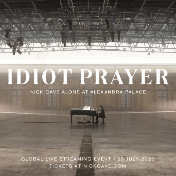 Idiot Prayer: Nick Cave Alone at Alexandra Palace - Nick Cave