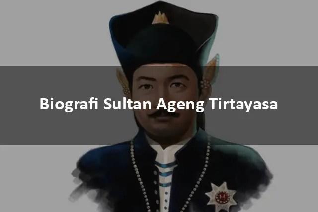 Biografi Sultan Ageng Tirtayasa