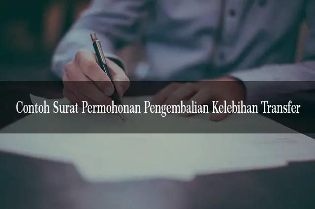 Contoh Surat Permohonan Pengembalian Kelebihan Transfer