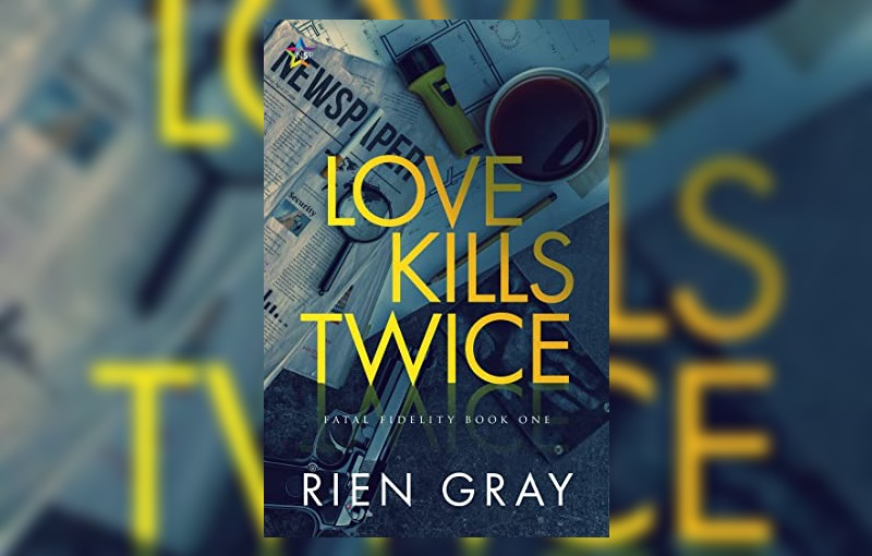 Love Kills Twice by Rien Gray