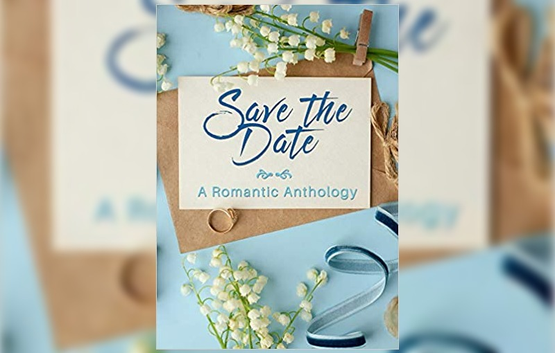 Save the Date: a Romantic Anthology by Ann Roberts