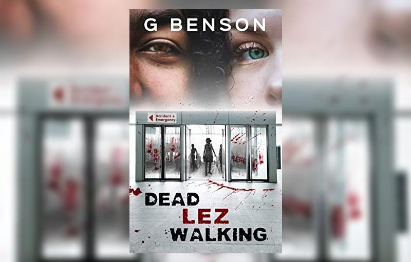 Dead Lez Walking by G. Benson