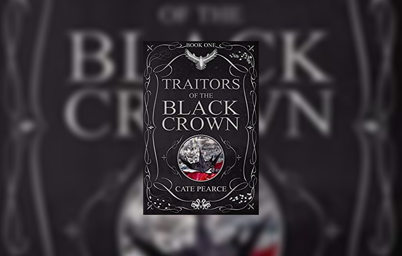 Traitors of the Black Crown by Cate Pearce