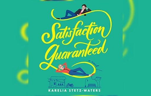 Satisfaction Guaranteed by Karelia Stetz-Waters