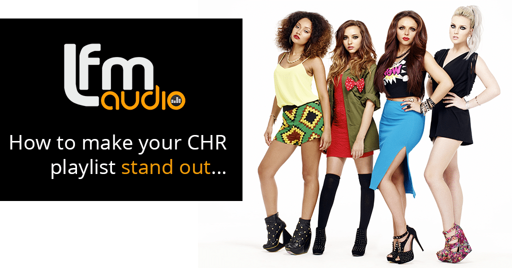 How to make your CHR playlist stand out from the competition