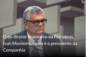 Ivan Monteiro é anunciado como presidente definitivo da Petrobras