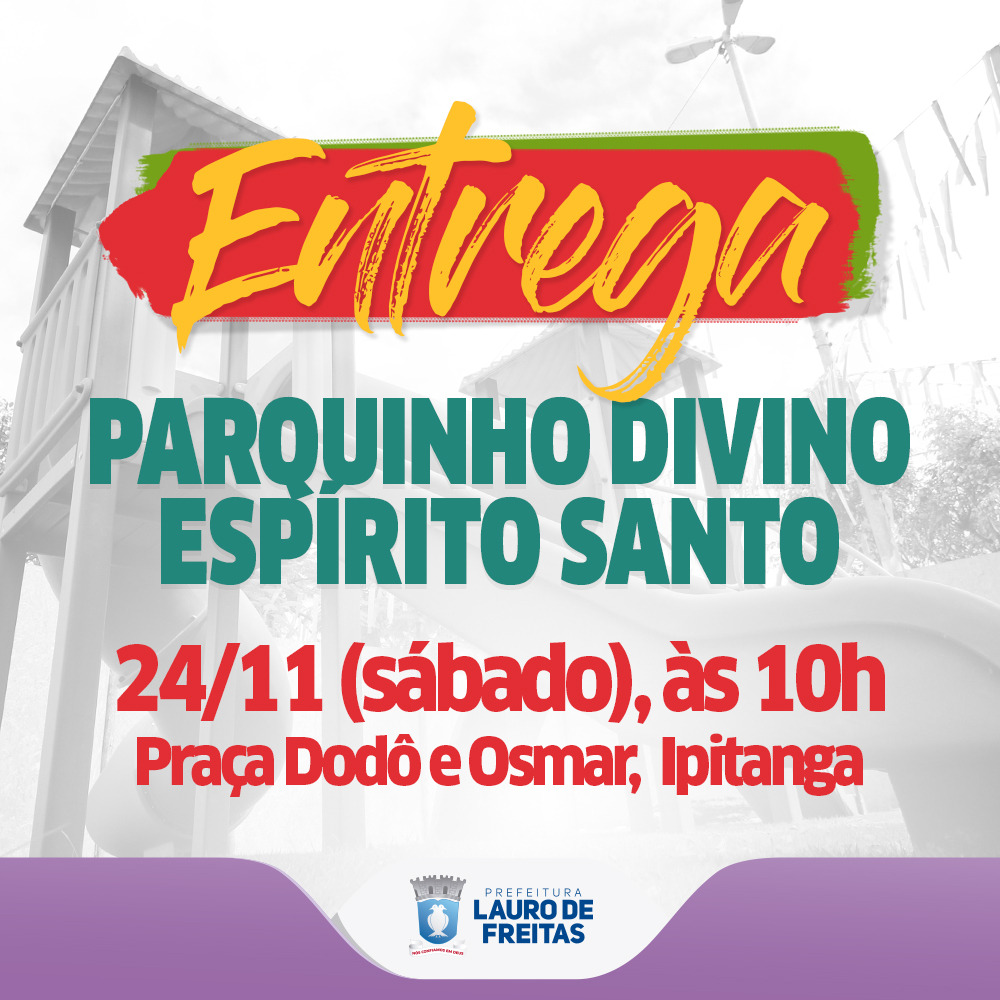 Prefeitura entrega parque infantil neste sábado (24) em Ipitanga