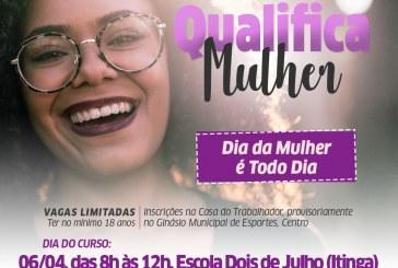 Dia da mulher é todo dia: Prefeitura promove ação de qualificação profissional em alusão ao Dia Internacional da Mulher