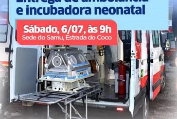 Prefeitura entrega ambulância e incubadora neonatal ao SAMU de Lauro de Freitas neste sábado (06)