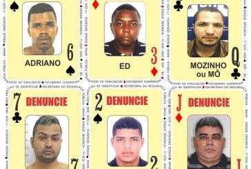 Baralho do Crime recebe seis novos foragidos da Justiça
