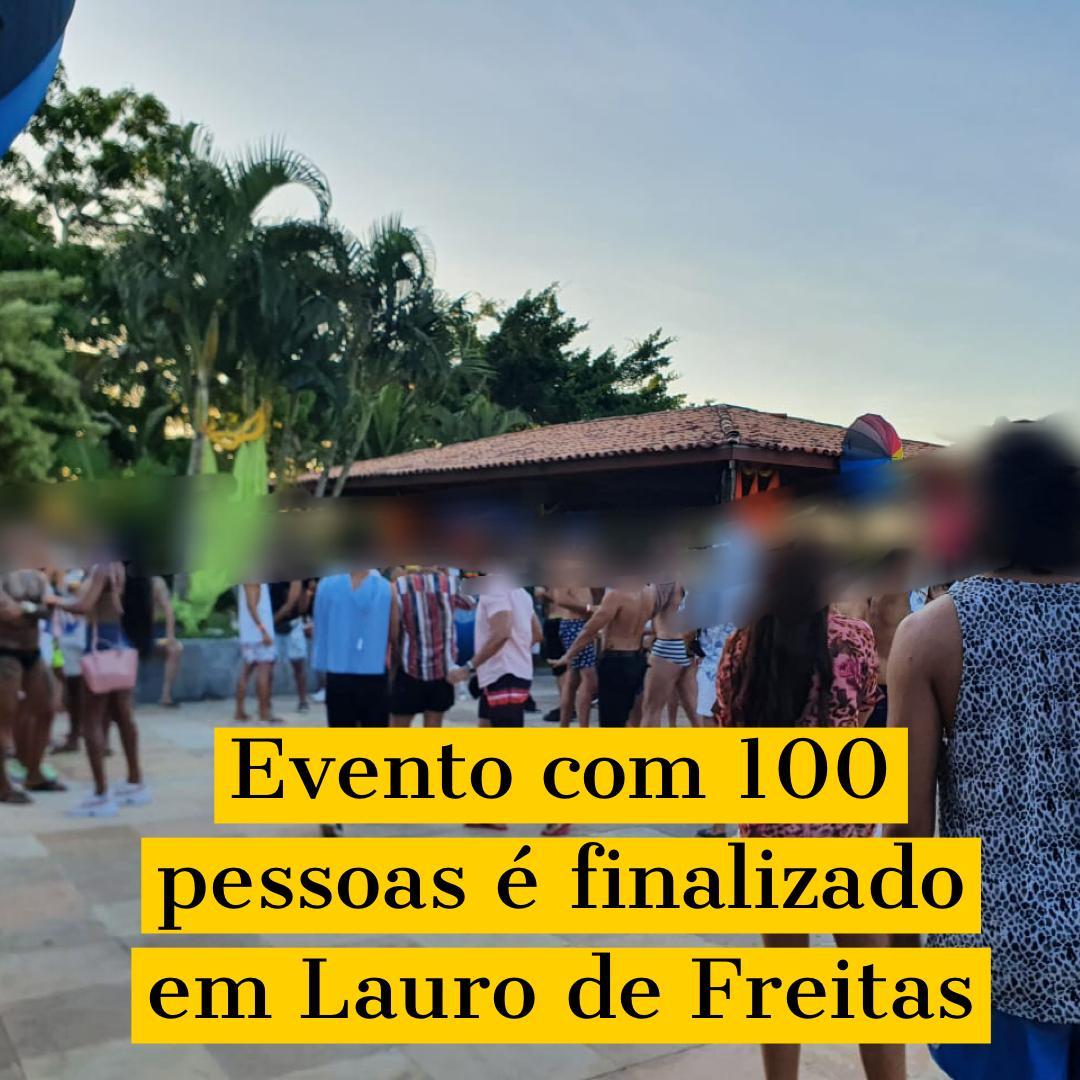 Evento com 100 pessoas é finalizado em Lauro de Freitas