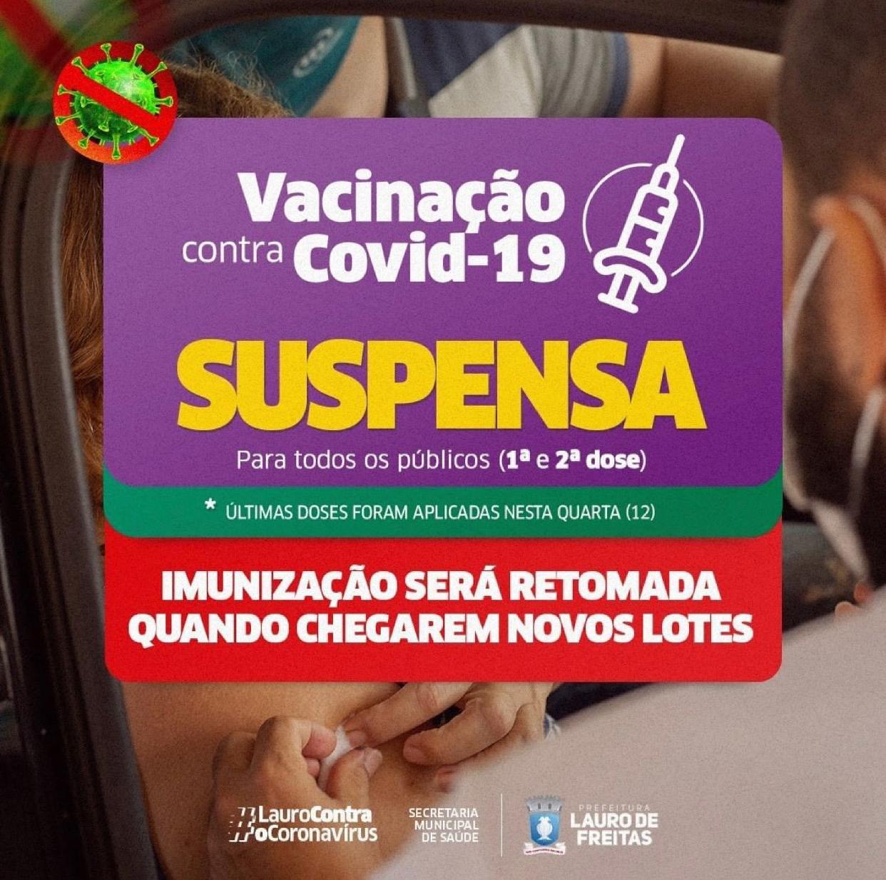 Lauro de Freitas suspende aplicação da 1ª e 2ª dose da vacina. Imunização será retomada quando chegarem novas doses