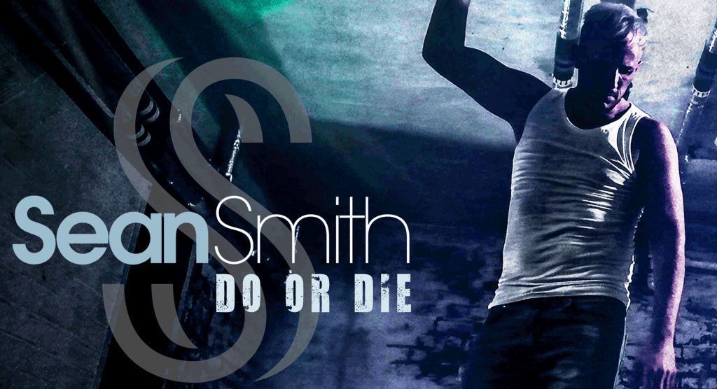 Sean Smith - Do or Die