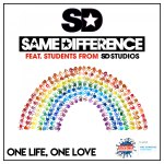 Same Difference feat. Students from SD Studios – «One Life, One Love»
