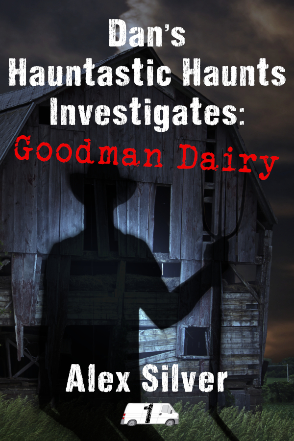 Book Cover: Dan's Hauntastic Haunts Investigates: Goodman Dairy